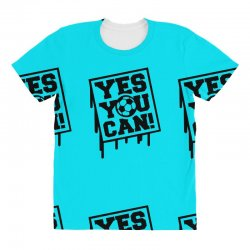 yes u can All Over Women's T-shirt | Artistshot