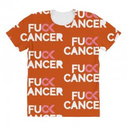 fuck cancer All Over Women's T-shirt | Artistshot