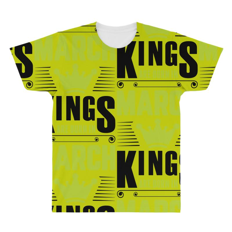 Kings Are Born In March All Over Men's T-shirt   Artistshot