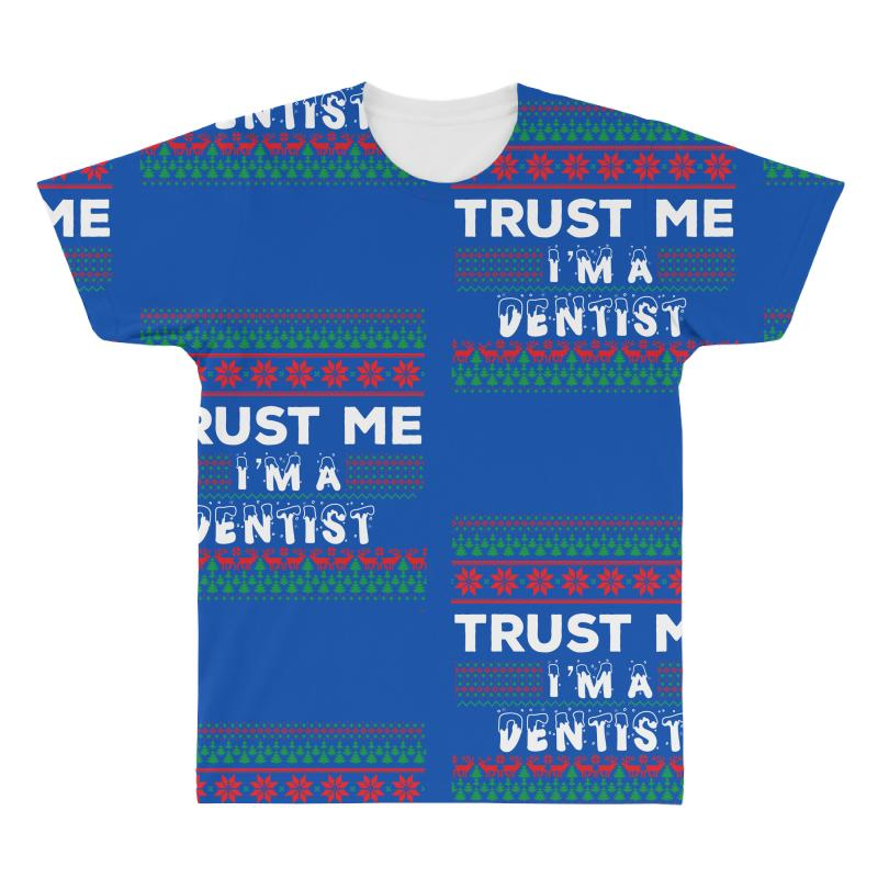 Trust Me I'm A Dentist All Over Men's T-shirt | Artistshot