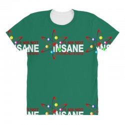 i am not insane inspired by the big bang theory, ideal birthday All Over Women's T-shirt | Artistshot