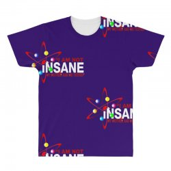 i am not insane inspired by the big bang theory, ideal birthday All Over Men's T-shirt | Artistshot