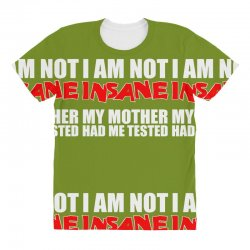 i'm not insane my mother had me tested sheldon cooper big bang theory All Over Women's T-shirt   Artistshot