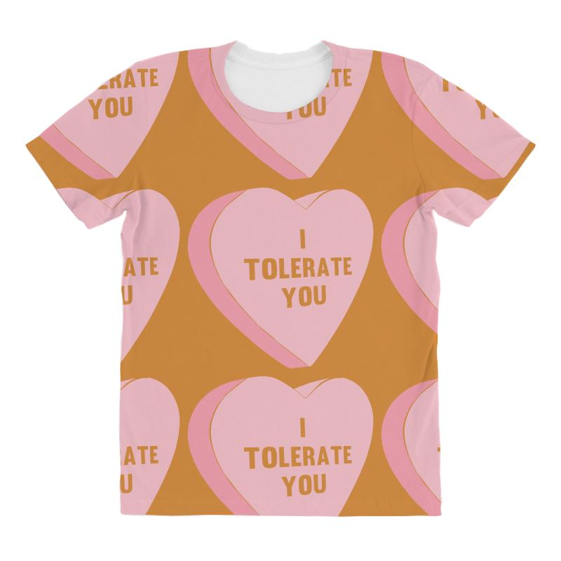 63e4bccd3 Custom I Tolerate You Valentines Day All Over Women's T-shirt By Mdk Art -  Artistshot