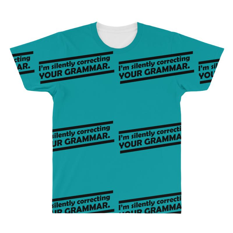 0a4a3a1f Custom I'm Silently Correcting Your Grammar All Over Men's T-shirt ...