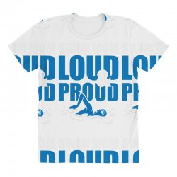 swim mom loud and proud sports athlete athletic All Over Women's T-shirt | Artistshot