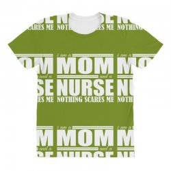 i am a mom and a nurse All Over Women's T-shirt | Artistshot
