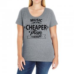 Music Is Cheaper Than Therapy Ladies Curvy T-Shirt | Artistshot