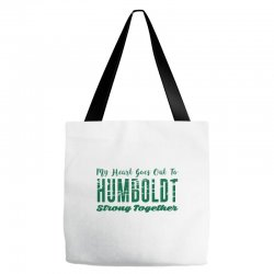 My Heart Goes Out To HUMBOLDT Strong Together Tote Bags | Artistshot