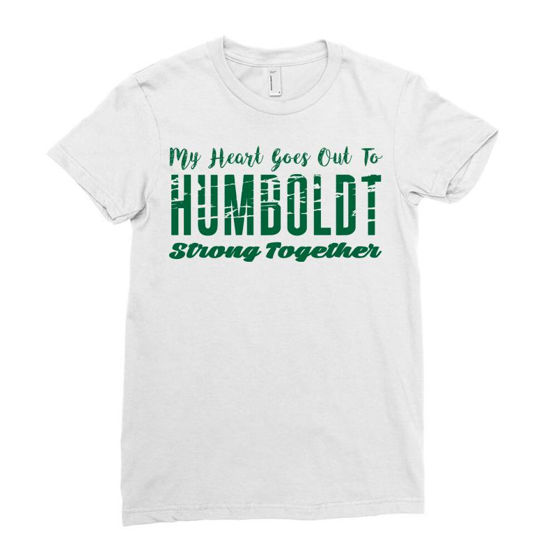 My Heart Goes Out To Humboldt Strong Together Ladies Fitted T-shirt | Artistshot