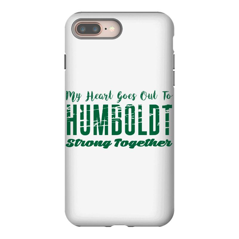 My Heart Goes Out To Humboldt Strong Together Iphone 8 Plus | Artistshot