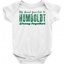My Heart Goes Out To HUMBOLDT Strong Together Baby Bodysuit | Artistshot
