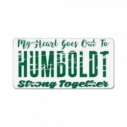 My Heart Goes Out To HUMBOLDT Strong Together License Plate | Artistshot