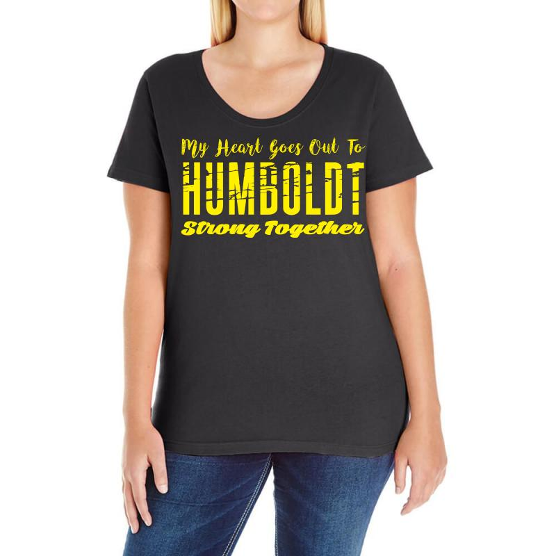 My Heart Goes Out To Humboldt Strong Together Ladies Curvy T-shirt | Artistshot