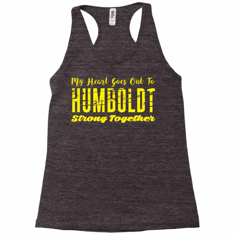 My Heart Goes Out To Humboldt Strong Together Racerback Tank | Artistshot