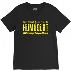 My Heart Goes Out To HUMBOLDT Strong Together V-Neck Tee | Artistshot