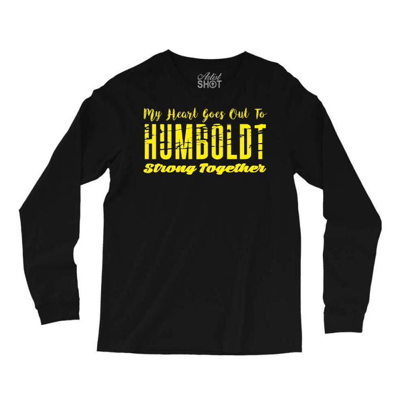 My Heart Goes Out To Humboldt Strong Together Long Sleeve Shirts | Artistshot
