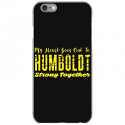 My Heart Goes Out To HUMBOLDT Strong Together iPhone 6/6s Case | Artistshot
