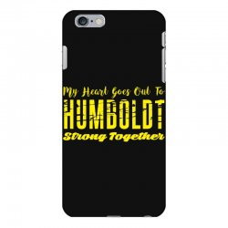 My Heart Goes Out To HUMBOLDT Strong Together iPhone 6 Plus/6s Plus Case | Artistshot