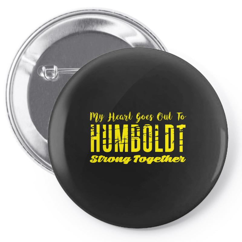My Heart Goes Out To Humboldt Strong Together Pin-back Button | Artistshot