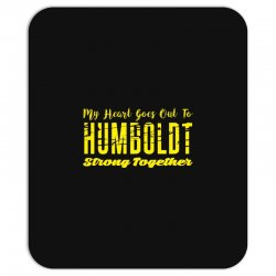 My Heart Goes Out To HUMBOLDT Strong Together Mousepad | Artistshot