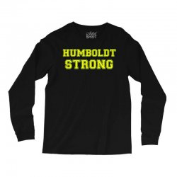 Humboldt Strong Long Sleeve Shirts | Artistshot