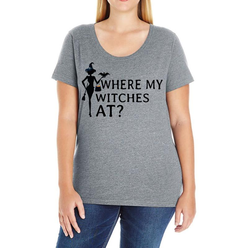 0cd039ac1f82a Where My Witches At? Ladies Curvy T-shirt. By Artistshot