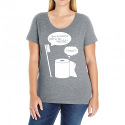 i have the worst job in the world! Ladies Curvy T-Shirt | Artistshot