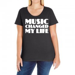 music changed my life Ladies Curvy T-Shirt | Artistshot