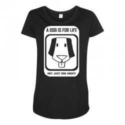 a dog is for life Maternity Scoop Neck T-shirt | Artistshot