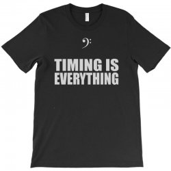 bass player timing is everything T-Shirt | Artistshot