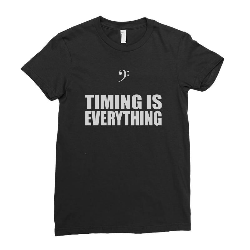 Bass Player Timing Is Everything Ladies Fitted T-shirt   Artistshot