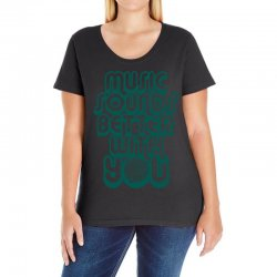 music sounds better with you Ladies Curvy T-Shirt | Artistshot
