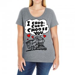 i choo choo choose you Ladies Curvy T-Shirt | Artistshot
