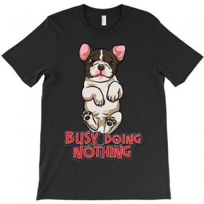 Busy Doing Nothing T-shirt Designed By Riksense