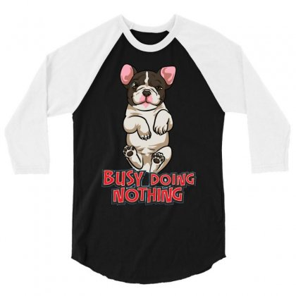 Busy Doing Nothing 3/4 Sleeve Shirt Designed By Riksense