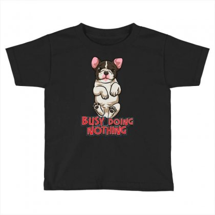 Busy Doing Nothing Toddler T-shirt Designed By Riksense