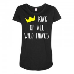 king of all wild things Maternity Scoop Neck T-shirt | Artistshot