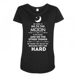 We Choose to Go to The Moon Maternity Scoop Neck T-shirt | Artistshot