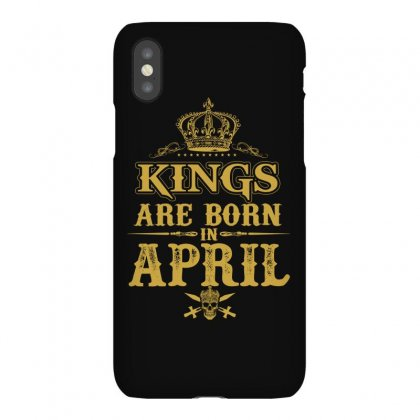 Kings Are Born In April Iphonex Case Designed By Dang Minh Hai