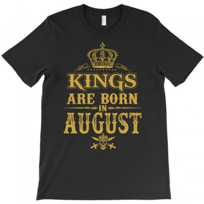 Kings Are Born In August T-shirt Designed By Dang Minh Hai