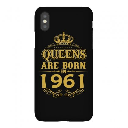 Queens Are Born In 1961 Iphonex Case Designed By Dang Minh Hai