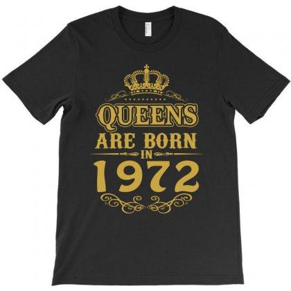 Queens Are Born In 1972 T-shirt Designed By Dang Minh Hai