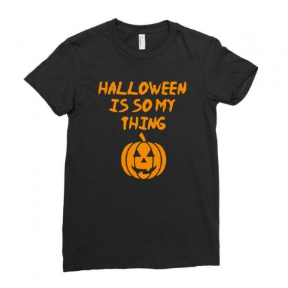 Halloween Is So My Thing Ladies Fitted T-shirt Designed By Riksense