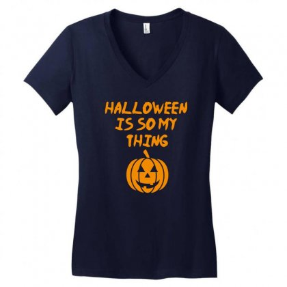 Halloween Is So My Thing Women's V-neck T-shirt Designed By Riksense