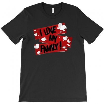 I Love My Family T-shirt Designed By Riksense