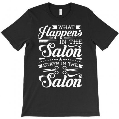 What Happens In The Salon T-shirt Designed By Riksense