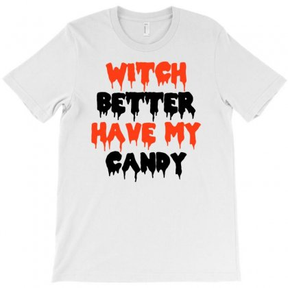 Witch Better Have My Candy T-shirt Designed By Riksense