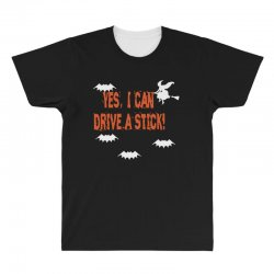 yes i can drive a stick All Over Men's T-shirt | Artistshot