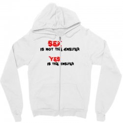 yes is the answer Zipper Hoodie | Artistshot